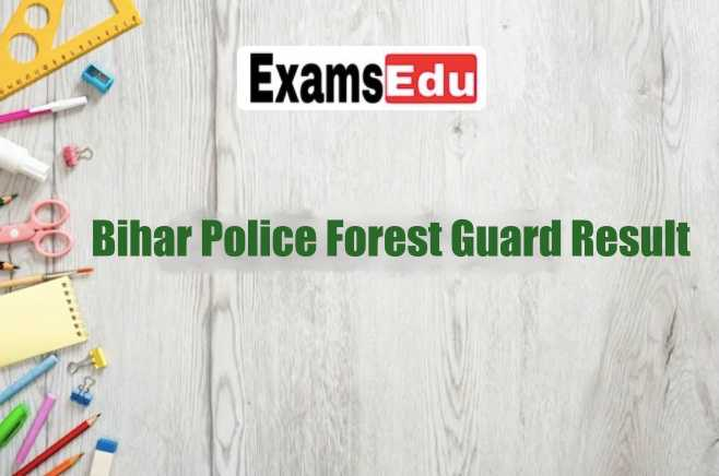 Bihar Police Forest Guard Result 2021 Merit List