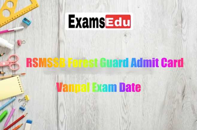 RSMSSB Forest Guard Admit Card 2021 - Raj Vanpal, Vanrakshak Written Exam Date