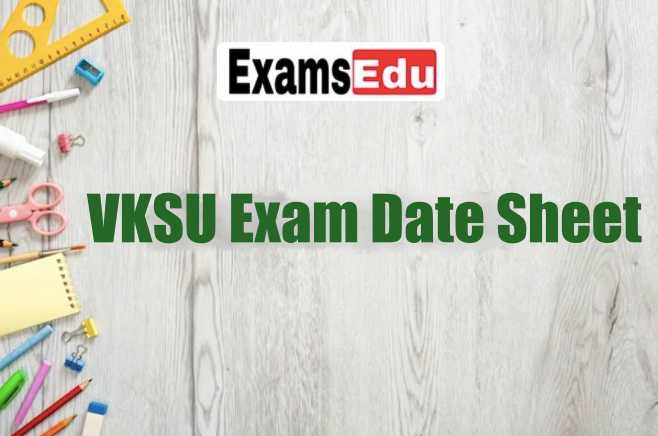 VKSU Exam Date 2021 BA BSC Part 1 2 3 Datesheet !!