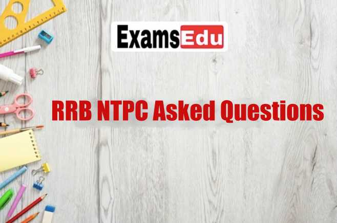 RRB NTPC Asked Questions 2021 (GK, CA, Science)