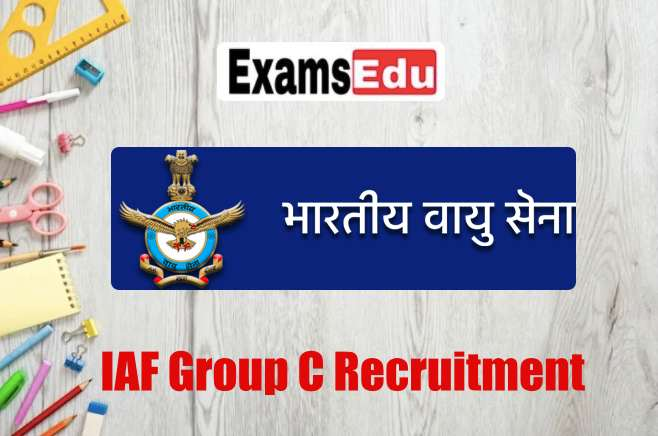Indian Air Force Group C Recruitment 2021 – Application Form