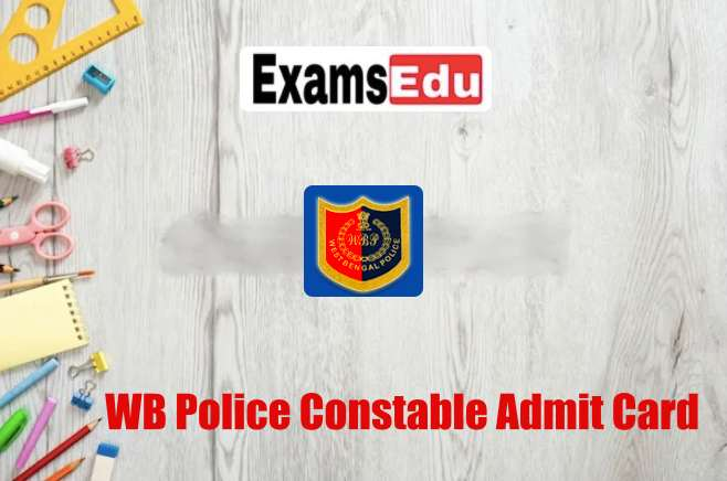 West Bengal Police Constable Admit Card 2021 @wbpolice.gov.in