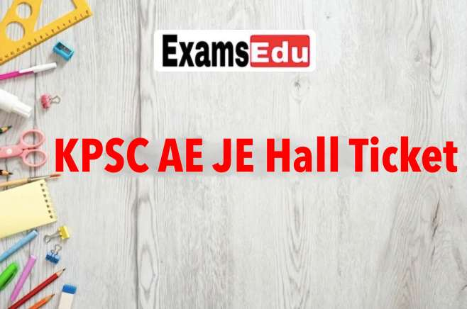 KPSC AE JE Hall Ticket 2021 Download