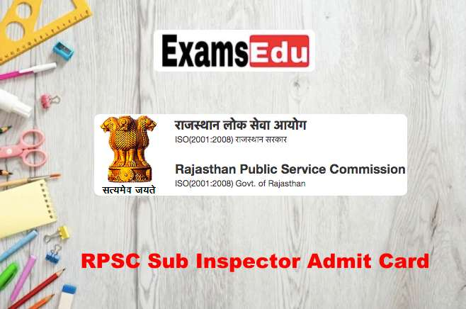 RPSC Sub Inspector SI Admit Card 2021 - Rajasthan PSI Exam Date