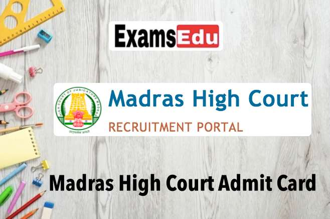 Madras High Court Office Assistant Hall Ticket 2021